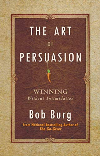 The Art of Persuasion Winning Without Intimidation product image