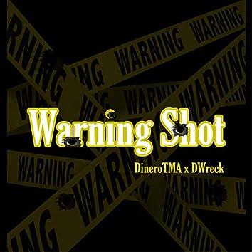 Warning Shot (feat. Dwreck)
