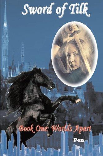 Book: Sword of Tilk - Book One - Worlds Apart by Pen