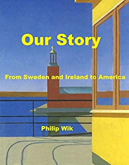 Our Story: Unabridged by [Philip Wik]