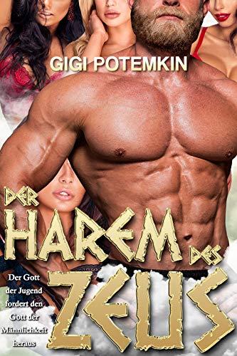 Der Harem des Zeus: Der Gott der Jugend fordert den Gott der Männlichkeit heraus (Götter des Sex 1)