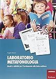 Laboratorio metafonologia. Giochi e attività per l'avviamento alla letto-scrittura...