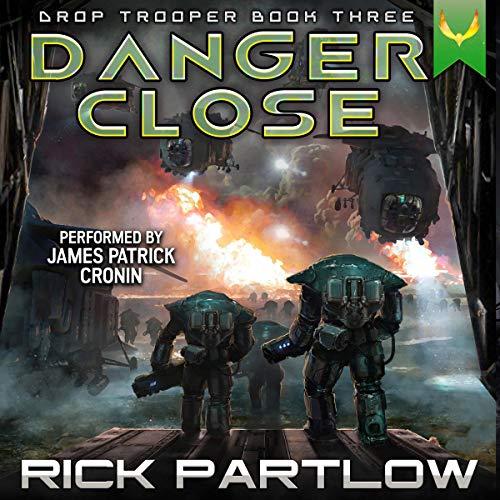 Danger Close: Drop Trooper, Book Three