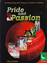Pride and Passion: An Exhilarating Half Century of Cricket in Pakistan (Jubilee Series)
