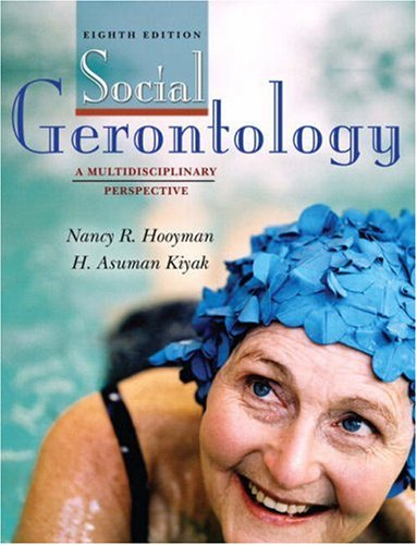Social Gerontology: A Multidisciplinary Perspective (8th Edition)