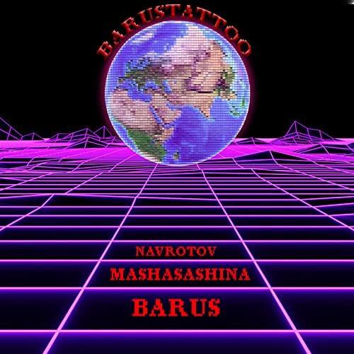 Barus, MashaSashina & Navrotov