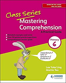 Class Series: Mastering Comprehension: A Practical Guide Primary 6