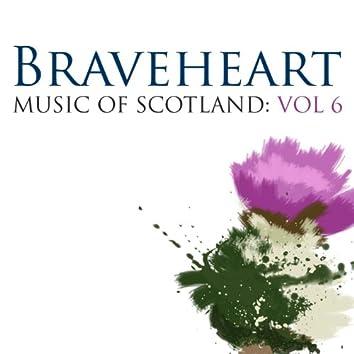Braveheart: Music Of Scotland Volume 6