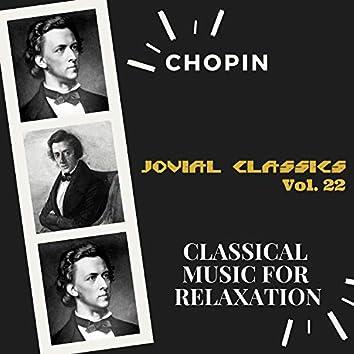 Jovial Classics, Vol. 22: Chopin
