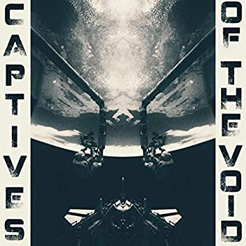 Captives of the Void