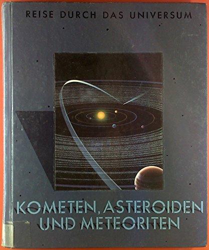 Reise durch das Universum - Kometen, Asteroiden und Meteoriten