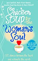 Chicken Soup for the Woman's Soul: Stories to Open the Heart and Rekindle the Spirits of Women by Jack Canfield Marci Shimoff(1999-09-01)