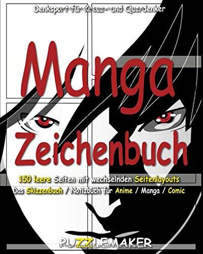 Manga Zeichenbuch: 150 leere Seiten mit wechselnden Seitenlayouts.: Das Skizzenbuch / Notizbuch für Anime / Manga / Comic