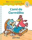 L'ami de Carmélito - Cocorico je sais lire ! Mes premières lectures avec Les P'tites Poules - L'ami de Carmélito