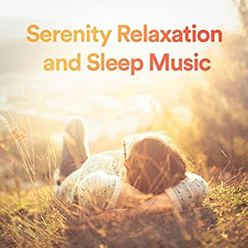 Serenity Relaxation and Sleep Music