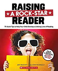 Raising a Rock-Star Reader by Amy Mascott and Allison McDonald