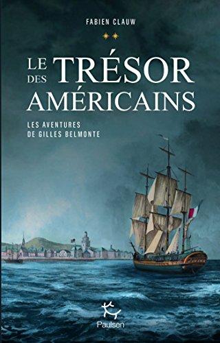 Les aventures de Gilles Belmonte - tome 2 Le trésor des américains (French Edition)