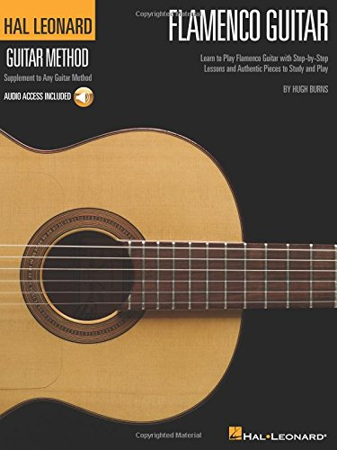 Hal Leonard Flamenco Guitar Method: Learn to Play Flamenco Guitar with Step-by-Step Lessons and Authentic Pieces to Study and Play (Hal Leonard Guitar Method (Songbooks))