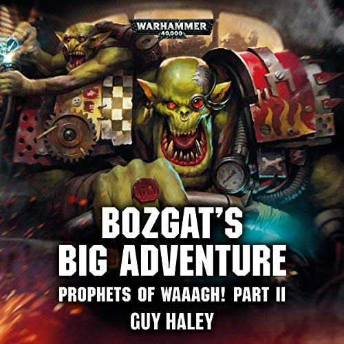 Bozgat's Big Adventure     Warhammer 40,000              By:                                                                                                                                 Guy Haley                               Narrated by:                                                                                                                                 Tom Alexander,                                                                                        John Banks,                                                                                        Cliff Chapman,                   and others                 Length: 22 mins     21 ratings     Overall 4.8