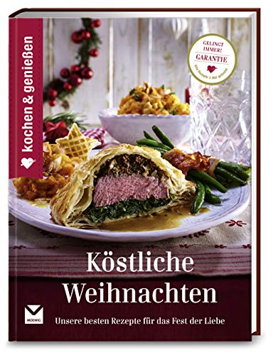 Kochen & Genießen Köstliche Weihnachten: Unsere besten Rezepte für das Fest der Liebe