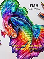 Fish Adult Coloring Book Luxury Edition: A Fun and Relaxing Fish Coloring Pages for Adults Stress Relieving Designs with Fish for Adults Premium Coloring Pages with Amazing Designs Relaxation, Meditation and Happiness Coloring Book with Fish for Adults