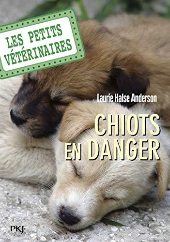 Les petits vétérinaires - tome 01 : Chiots en danger (01)