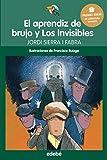 Premio Edebé Infantil 2016: El aprendiz de brujo y Los Invisibles: Premio Edebé Infantil 2016 (Tucán Verde nº 20)