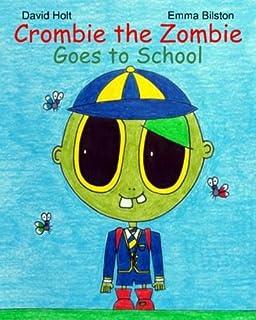 Crombie the Zombie: Vol. 2: Goes to School