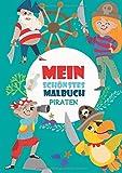 Mein schönstes Malbuch: 50 wunderschöne Piraten-Motive zum Ausmalen für Kinder ab 4 Jahren.