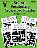 Science Vocabulary Crossword Puzzles - Reinforce Scientific Terms, Improve Reference Skills, & Spark Interest in Science! (Grades 4-6)