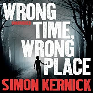 Wrong Time, Wrong Place                   By:                                                                                                                                 Simon Kernick                               Narrated by:                                                                                                                                 Clare Corbett                      Length: 1 hr and 47 mins     13 ratings     Overall 3.9
