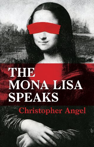 Book: The Mona Lisa Speaks by Christopher Angel