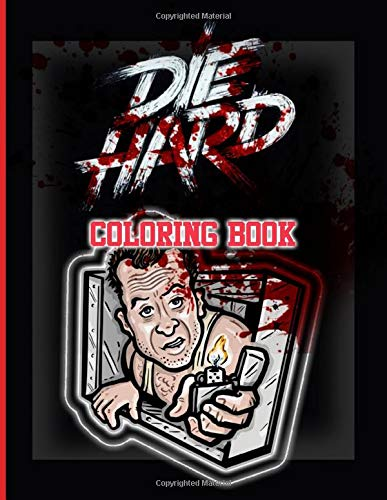 Die Hard Coloring Book: Premium Unofficial Die Hard Coloring Books For Adults, Tweens Unofficial High Quality