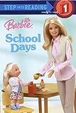 Barbie: School Days (Barbie) (Step into Reading)