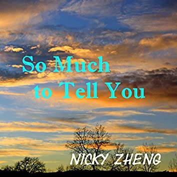 So Much to Tell You
