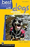 Best Hikes with Dogs Western Washington: 2nd Edition