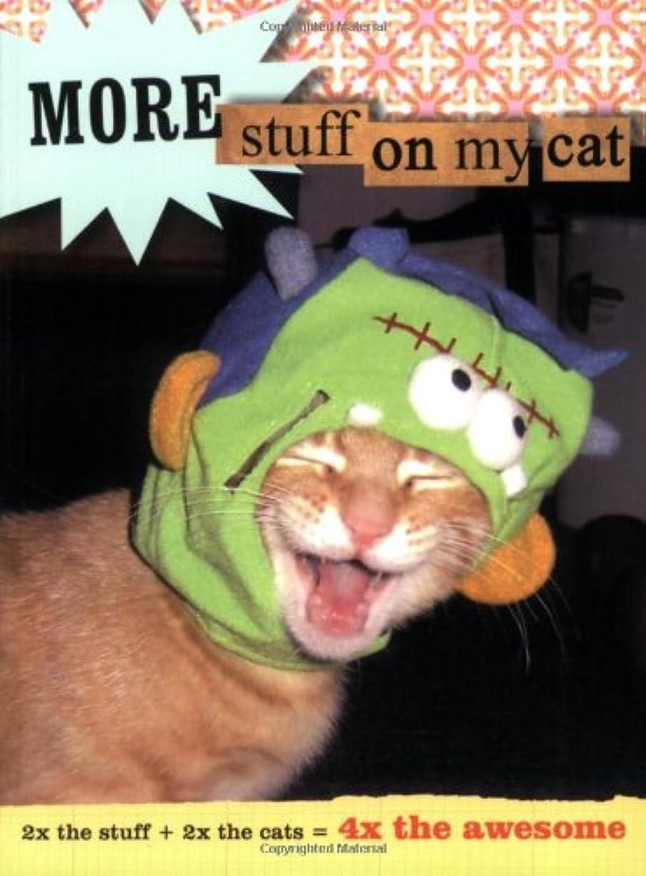 回路文明化損なうMore Stuff on My Cat: 2x the Stuff + 2x the Cats = 4x the Awesome