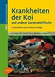 Krankheiten der Koi: Und anderer Gartenteichfische (DATZ-Aquarienbücher)