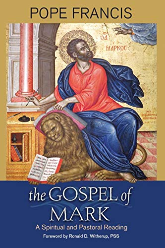 The Gospel of Mark: A Spiritual and Pastoral Reading
