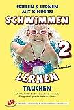 Schwimmen lernen 2: Tauchen (unlaminiert): Spielen & Lernen mit Kindern (Schwimmen lernen - unlaminiert / Spielen & Lernen mit Kindern) - Veronika Aretz