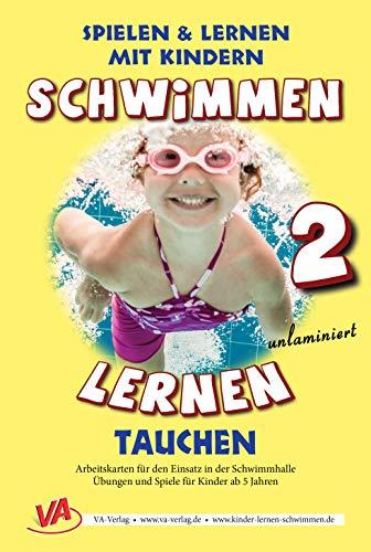 Schwimmen lernen 2: Tauchen (unlaminiert) (Schwimmen lernen - unlaminiert: Spielen & Lernen mit Kindern)