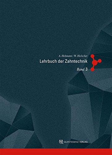 Lehrbuch der Zahntechnik: Band 3: Werkstofftechnik