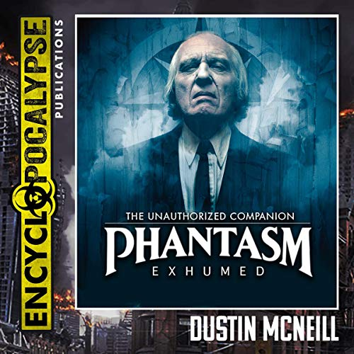 Phantasm Exhumed Audiobook By Dustin McNeill cover art