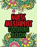 Nurse Anesthetist Coloring Book: Nurse Anesthetist Gifts | Great Christmas Gift For Nursing Professionals
