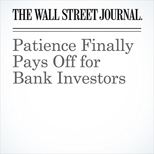 Patience Finally Pays Off for Bank Investors cover art