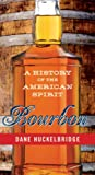 Bourbon: A History of the American Spirit (English Edition)