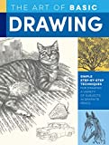 The Art of Basic Drawing: Simple Step-by-Step Techniques for Drawing a Variety of Subjects in Graphite Pencil