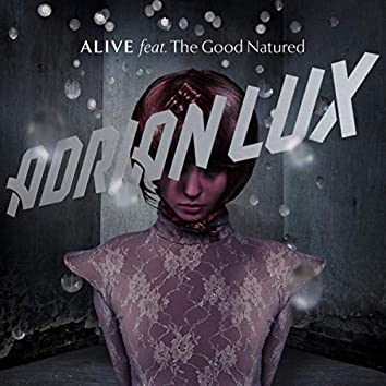 Alive (feat. The Good Natured)