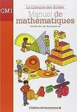Manuel de mathématiques CM1 : Cahier...