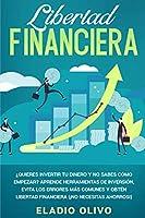 Libertad financiera: Quieres invertir tu dinero y no sabes cómo empezar? Aprende herramientas de inversión, evita los errores más comunes y obtén libertad financiera (¡No necesitas ahorros!)